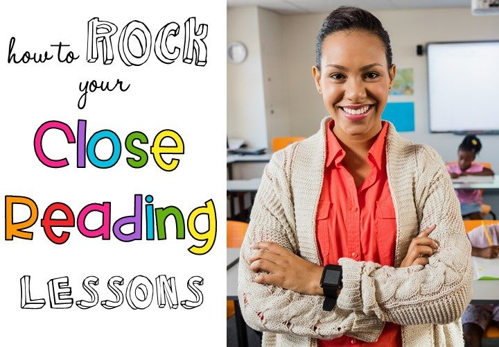 How to Rock Your Close Reading Lessons